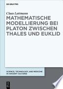 Mathematische Modellierung bei Platon zwischen Thales und Euklid