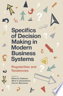 Specifics of Decision Making in Modern Business Systems Book