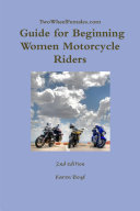 TwoWheelFemales  com   Guide for Beginning Women Motorcycle Riders
