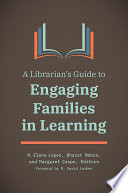 A Librarian s Guide to Engaging Families in Learning