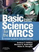 """Basic Science for the MRCS E-Book: A revision guide for surgical trainees"" by Andrew T Raftery, Michael S. Delbridge, Helen E. Douglas"
