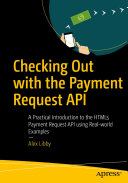 Checking Out with the Payment Request API [Pdf/ePub] eBook