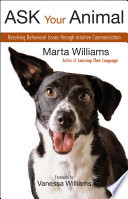 Ask Your Animal  : Resolving Animal Behavioral Issues through Intuitive Communication