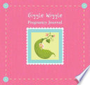 Giggle Wiggle Pregnancy Journal
