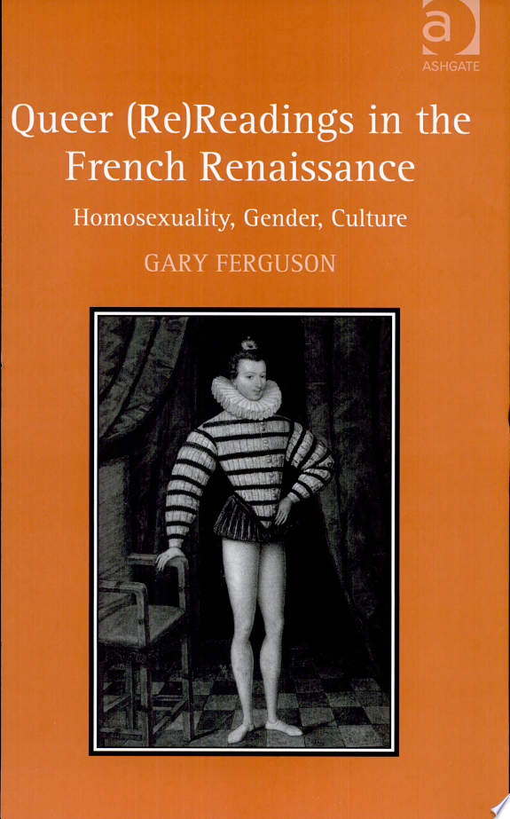 Queer  re readings in the French Renaissance