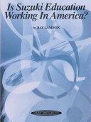 Is Suzuki Education Working in America? Pdf/ePub eBook