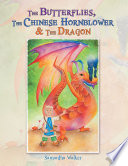 The Butterflies  The Chinese Hornblower   The Dragon