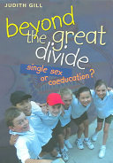 Beyond the Great Divide: Single Sex Or Coeducation?
