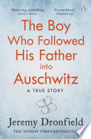 The Boy Who Followed His Father into Auschwitz