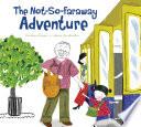 The Not So Faraway Adventure