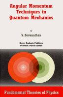 Angular Momentum Techniques in Quantum Mechanics Pdf/ePub eBook