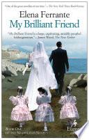 My Brilliant Friend  : Neapolitan Novels, Book One