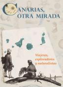 Canarias, otra mirada. Viajeros, exploradores y naturalistas. Guía de la exposición.
