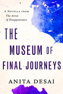 The Museum of Final Journeys