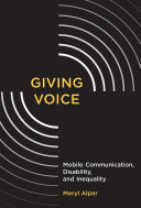 Giving Voice: Mobile Communication, Disability, and Inequality - Seite ii
