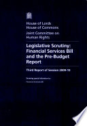 Legislative Scrutiny Financial Services Bill And The Pre Budget Report Third Report Of Session 2009 10 Report Together With Formal Minutes And Appendices