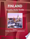 Finland Country Study Guide Volume 1 Strategic Information And Developments
