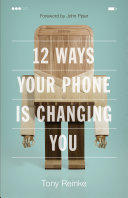 12 Ways Your Phone Is Changing You [Pdf/ePub] eBook