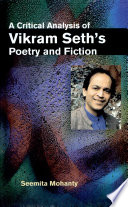 A Critical Analysis of Vikram Seth's Poetry and Fiction