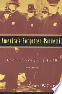 """America's Forgotten Pandemic: The Influenza of 1918"" by Alfred W. Crosby, American Council of Learned Societies"