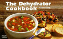 The Dehydrator Cookbook