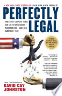 Perfectly Legal  : The Covert Campaign to Rig Our Tax System to Benefit the Super Rich--and Cheat E verybody Else
