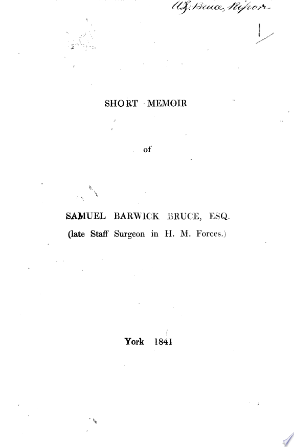Short memoir of Samuel Barwick Bruce  Esq   By W  D  Bruce