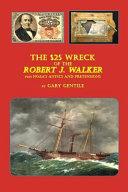 The  25 Wreck of the Robert J  Walker