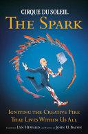 Cirque Du Soleil (R) The Spark Pdf/ePub eBook