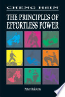 """""""Cheng Hsin: The Principles of Effortless Power"""" by Peter Ralston"""