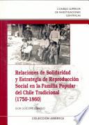 Relaciones de solidaridad y estrategia de reproducción social en la familia popular del Chile tradicional (1750-1863)