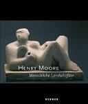 Henry Moore: Human Landscapes