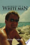 Memoirs Of A White Man