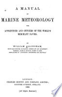 A Manual of Marine Meteorology for Apprentices and Officers of the World s Merchant Navies