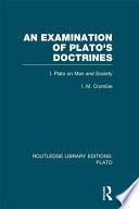 An Examination of Plato s Doctrines  RLE  Plato  Book