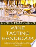 Wine Tasting Handbook  A Beginner s Guide to Wine Tasting Book