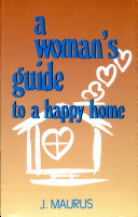 A Woman S Guide To A Happy Home