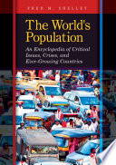 The World s Population  An Encyclopedia of Critical Issues  Crises  and Ever Growing Countries