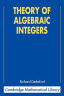 Theory of Algebraic Integers