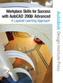 Workplace Skills for Success with AutoCAD(R) 2007 - INTERMEDIATE: A ...