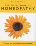 The Little Book of Homeopathy Practical Tips for Effective Self-Treatment