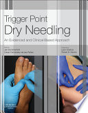 """Trigger Point Dry Needling E-Book: An Evidence and Clinical-Based Approach"" by Jan Dommerholt, Cesar Fernandez de las Penas"