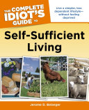 The Complete Idiot's Guide to Self-Sufficient Living