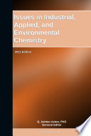 Issues In Industrial Applied And Environmental Chemistry 2011 Edition