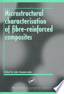 Microstructural Characterisation of Fibre Reinforced Composites