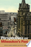 Perspectives on Milwaukee's Past - Urban History Association