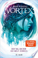 Vortex – Der Tag, an dem die Welt zerriss