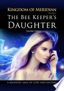 The Bee Keeper's Daughter. Kingdom of Meridian.