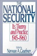 The National Security   Its Theory and Practice  1945 1960 Book PDF