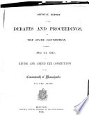 Official Report Of The Debates And Proceedings In The State Convention Assembled May 4th 1853 To Revise And Amend The Constitution Of The Commonwealth Of Massachusetts